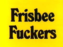 frisbee fuckers